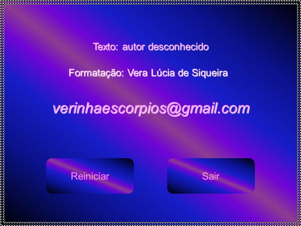 verinhaescorpios@gmail.com Texto: autor desconhecido