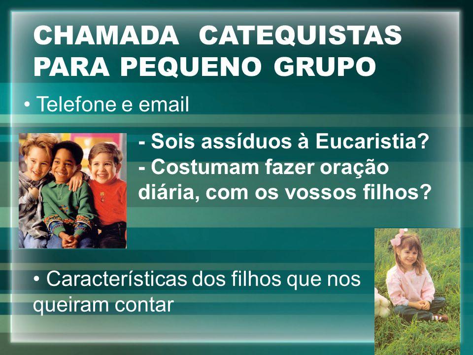 CHAMADA CATEQUISTAS PARA PEQUENO GRUPO