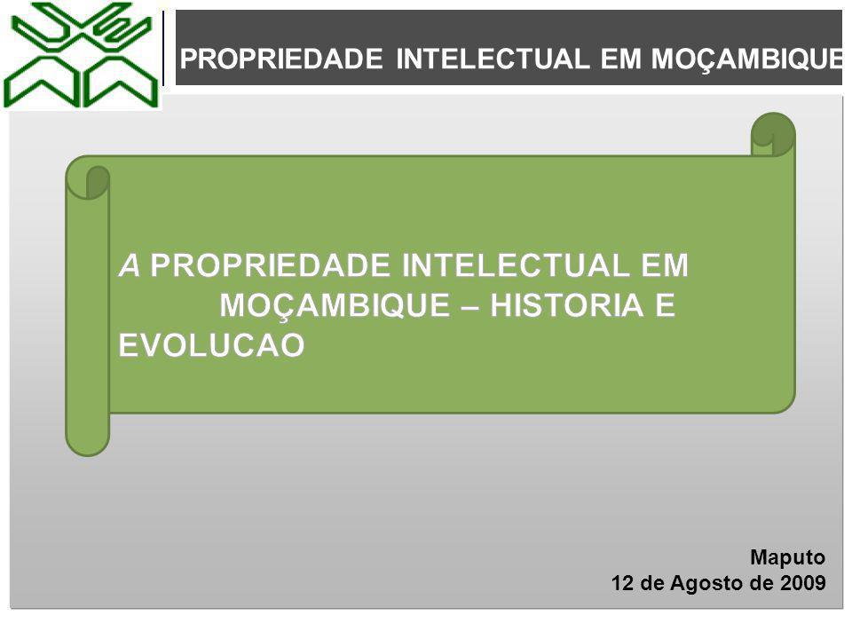 A PROPRIEDADE INTELECTUAL EM MOÇAMBIQUE – HISTORIA E EVOLUCAO