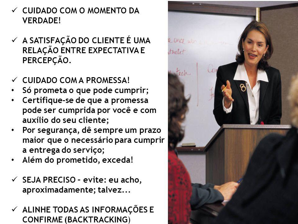 CUIDADO COM O MOMENTO DA VERDADE!