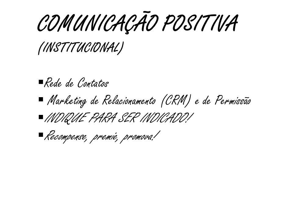COMUNICAÇÃO POSITIVA (INSTITUCIONAL) Rede de Contatos