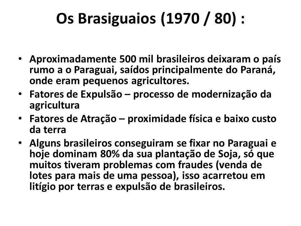 Os Brasiguaios (1970 / 80) :