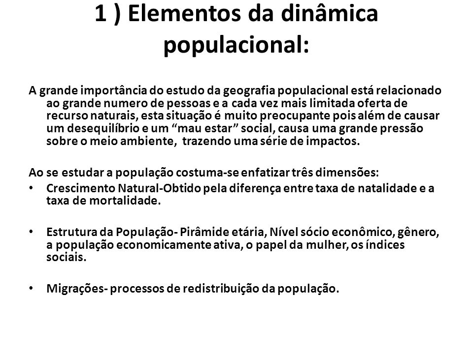 1 ) Elementos da dinâmica populacional: