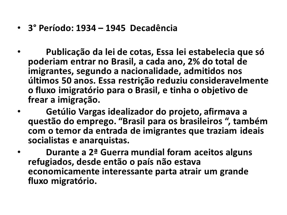 3° Período: 1934 – 1945 Decadência