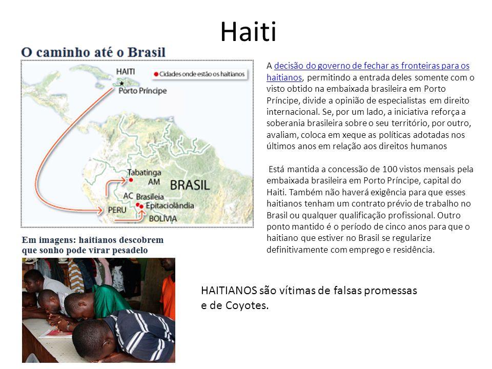 Haiti HAITIANOS são vítimas de falsas promessas e de Coyotes.
