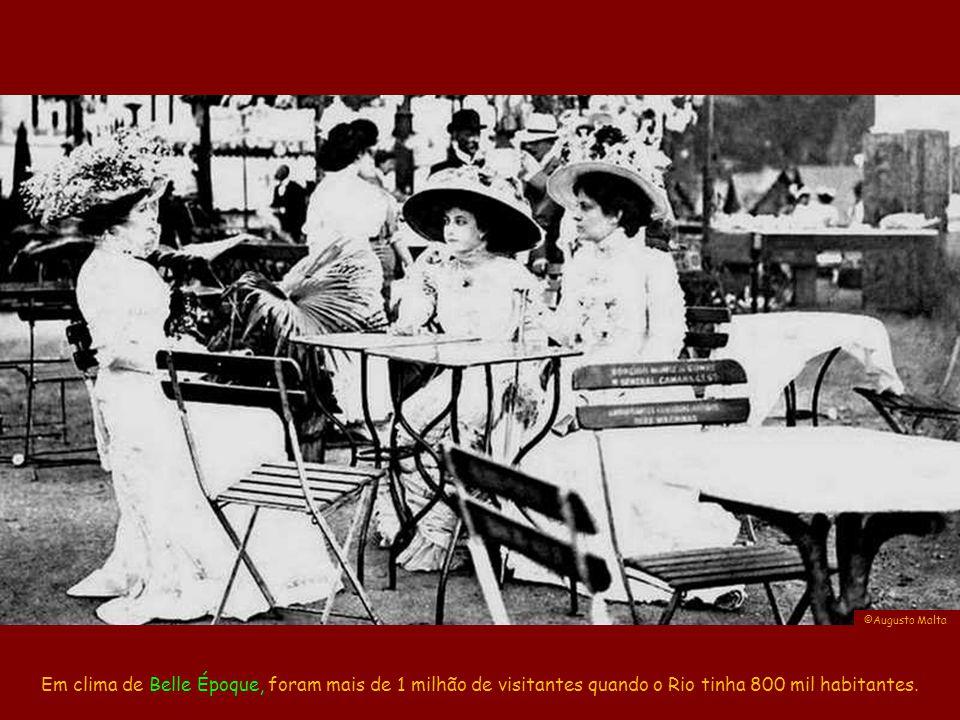 ©Augusto Malta Em clima de Belle Époque, foram mais de 1 milhão de visitantes quando o Rio tinha 800 mil habitantes.