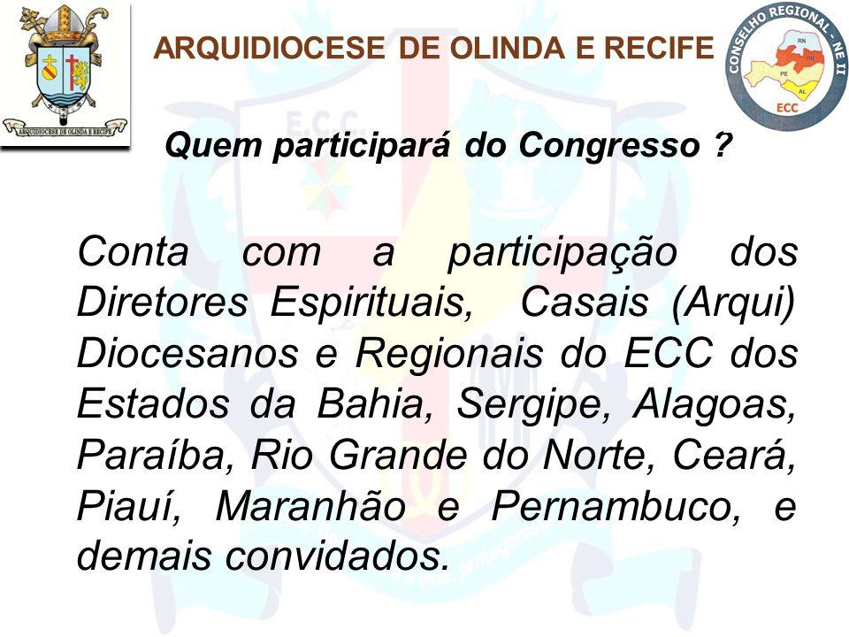 ARQUIDIOCESE DE OLINDA E RECIFE Quem participará do Congresso