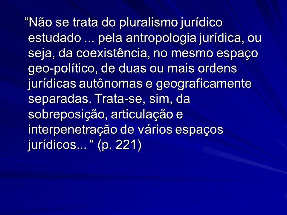 Não se trata do pluralismo jurídico estudado