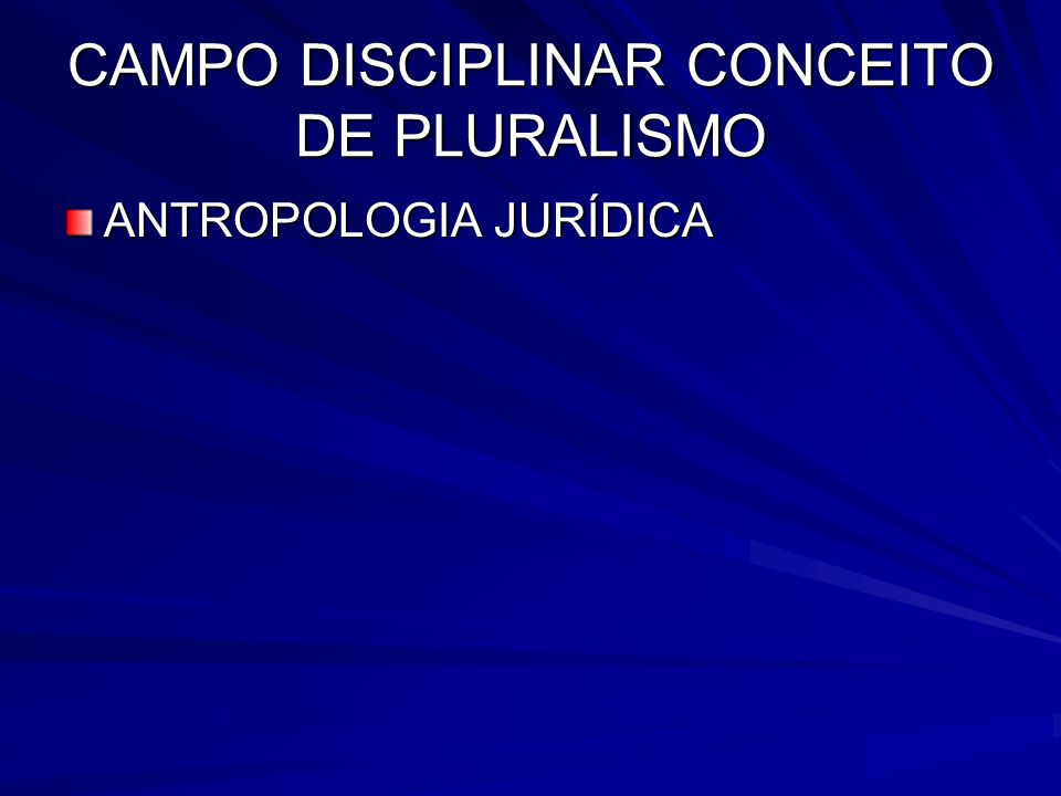 CAMPO DISCIPLINAR CONCEITO DE PLURALISMO