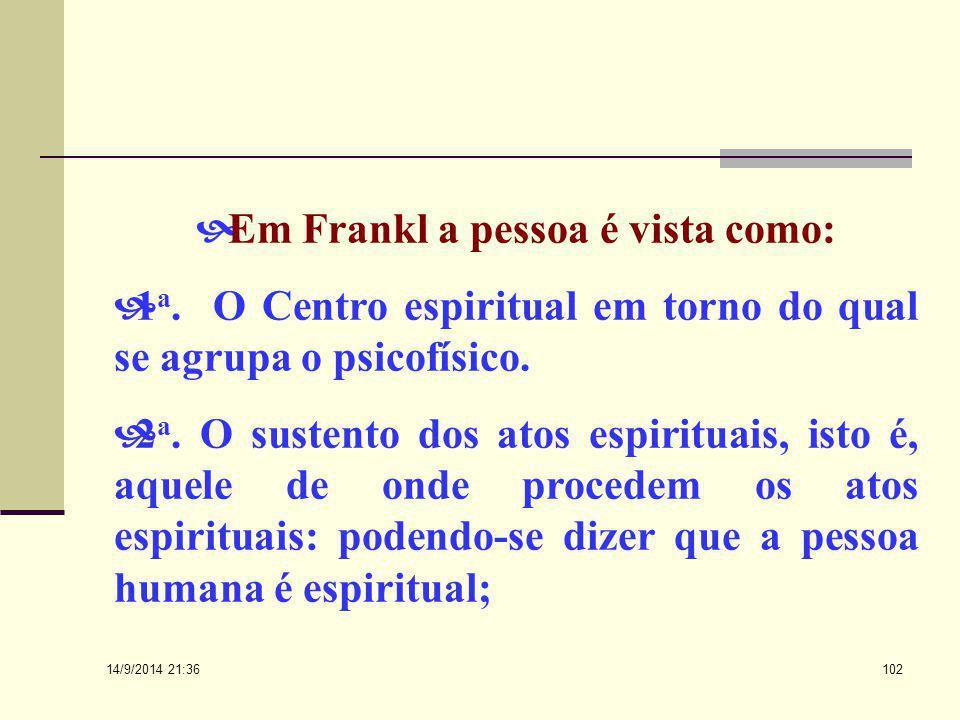 Em Frankl a pessoa é vista como: