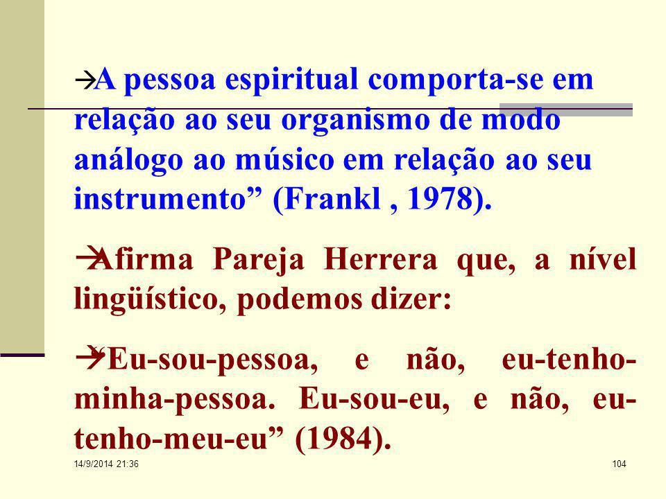 Afirma Pareja Herrera que, a nível lingüístico, podemos dizer: