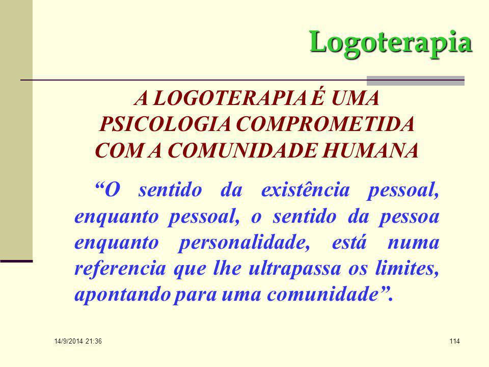 A LOGOTERAPIA É UMA PSICOLOGIA COMPROMETIDA COM A COMUNIDADE HUMANA