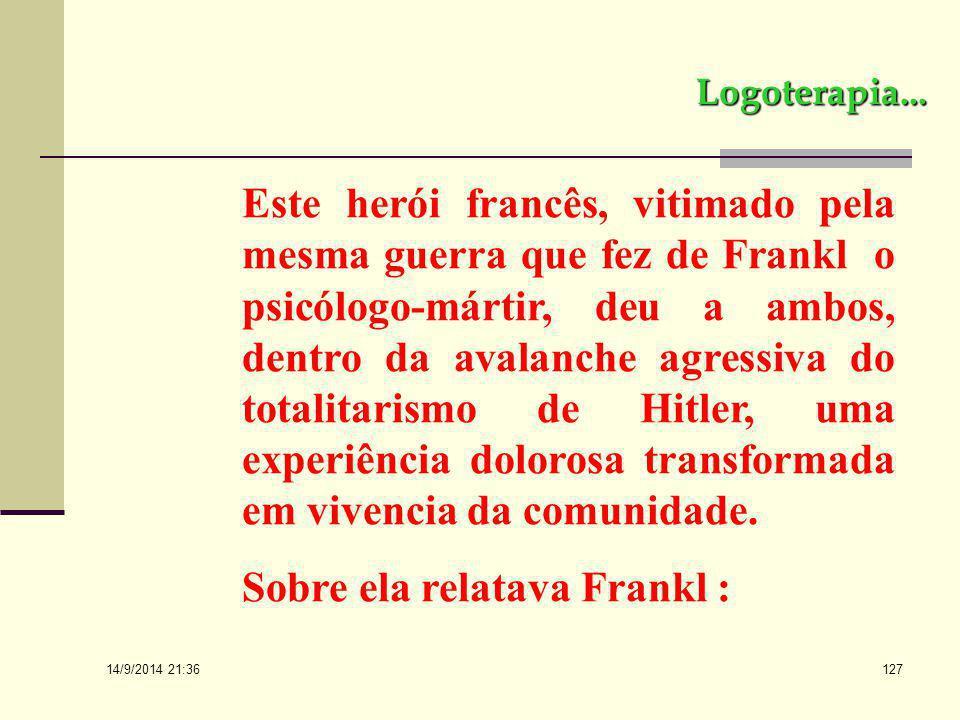 Sobre ela relatava Frankl :