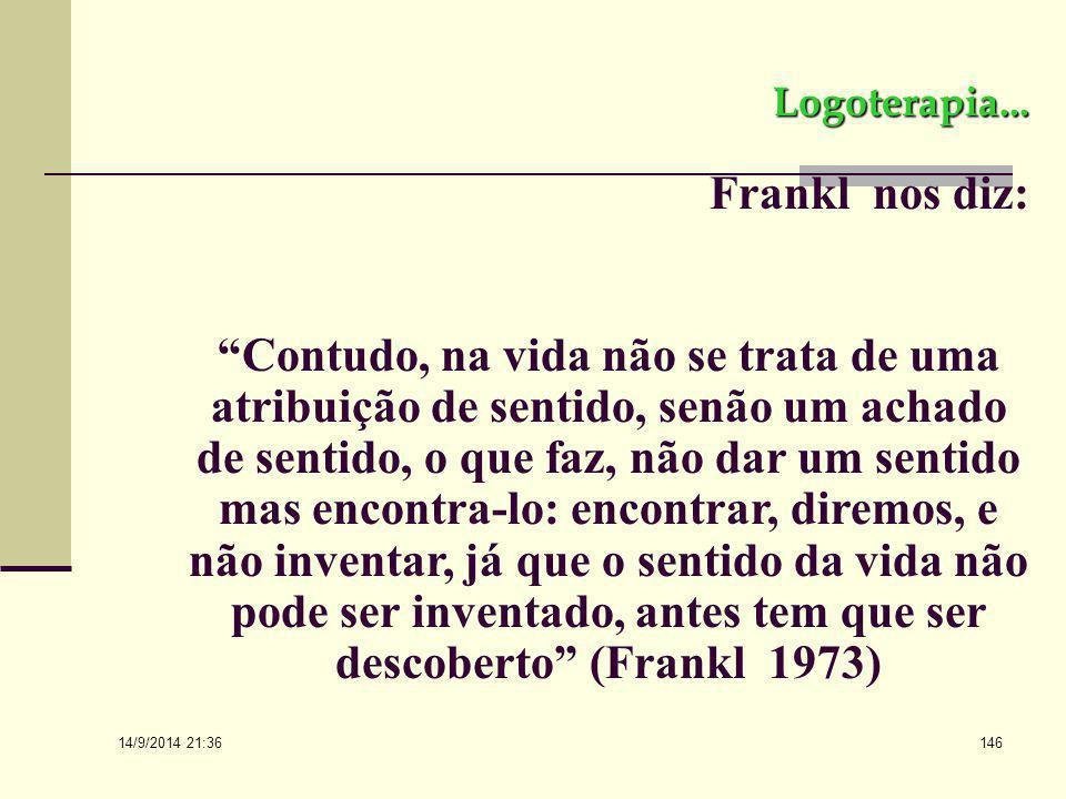 Logoterapia... Frankl nos diz: