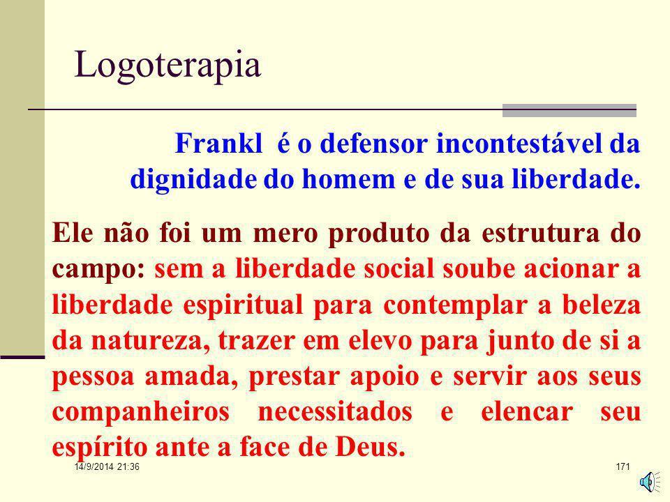 Logoterapia Frankl é o defensor incontestável da dignidade do homem e de sua liberdade.