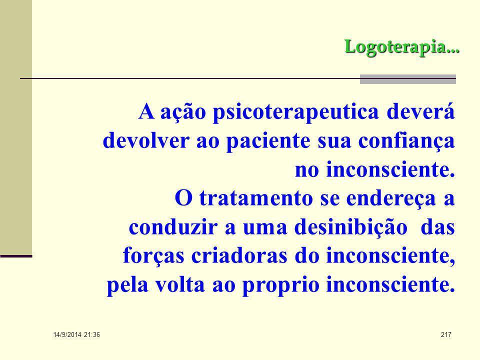 Logoterapia... A ação psicoterapeutica deverá devolver ao paciente sua confiança no inconsciente.
