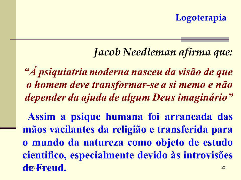 Jacob Needleman afirma que: