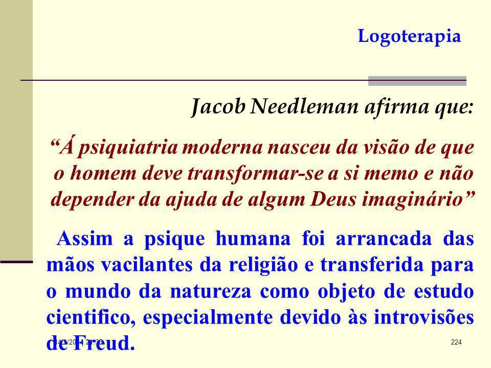 Jacob Needleman afirma que: