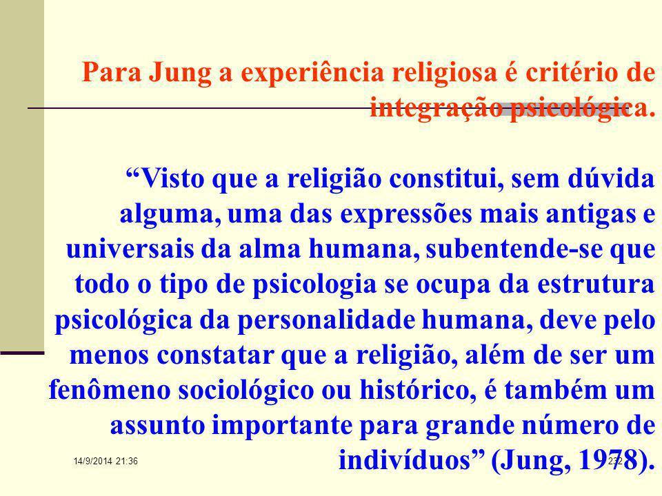 Para Jung a experiência religiosa é critério de integração psicológica.