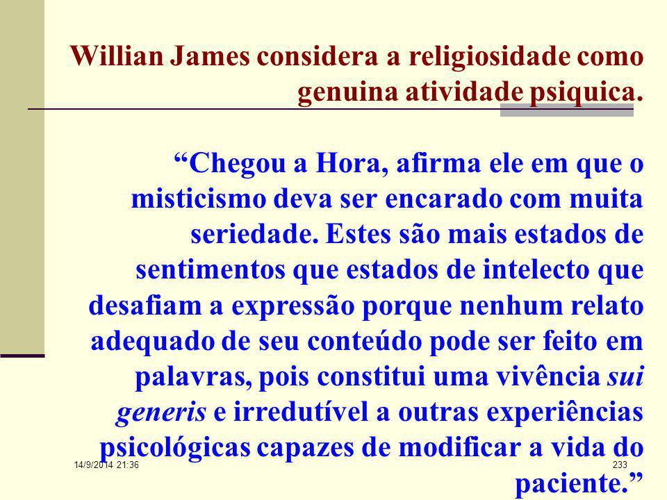 Willian James considera a religiosidade como genuina atividade psiquica.