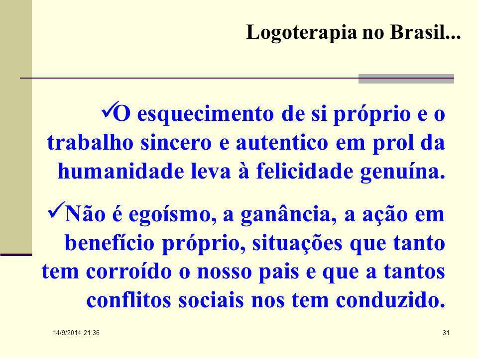 Logoterapia no Brasil... O esquecimento de si próprio e o trabalho sincero e autentico em prol da humanidade leva à felicidade genuína.