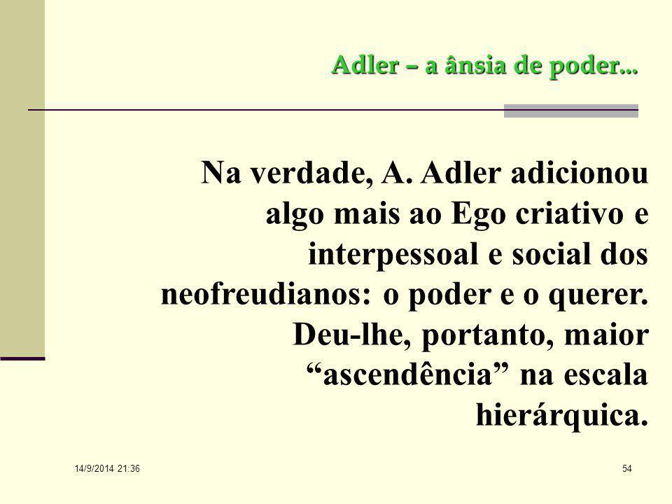 Adler – a ânsia de poder...