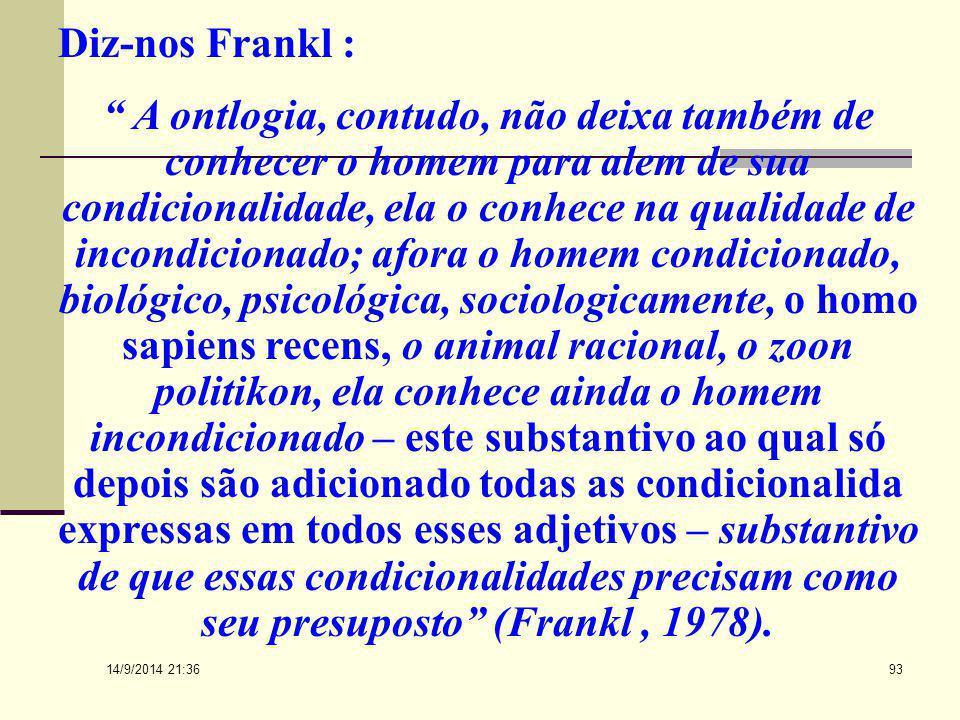 Diz-nos Frankl :