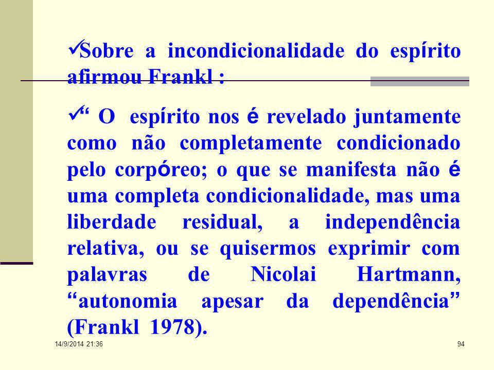Sobre a incondicionalidade do espírito afirmou Frankl :