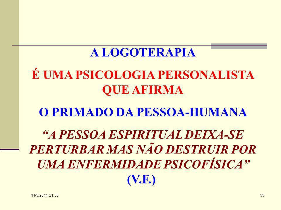 É UMA PSICOLOGIA PERSONALISTA QUE AFIRMA O PRIMADO DA PESSOA-HUMANA