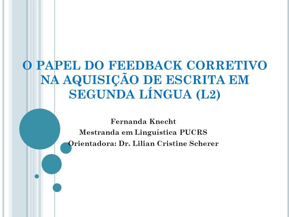 O PAPEL DO FEEDBACK CORRETIVO NA AQUISIÇÃO DE ESCRITA EM SEGUNDA LÍNGUA (L2)