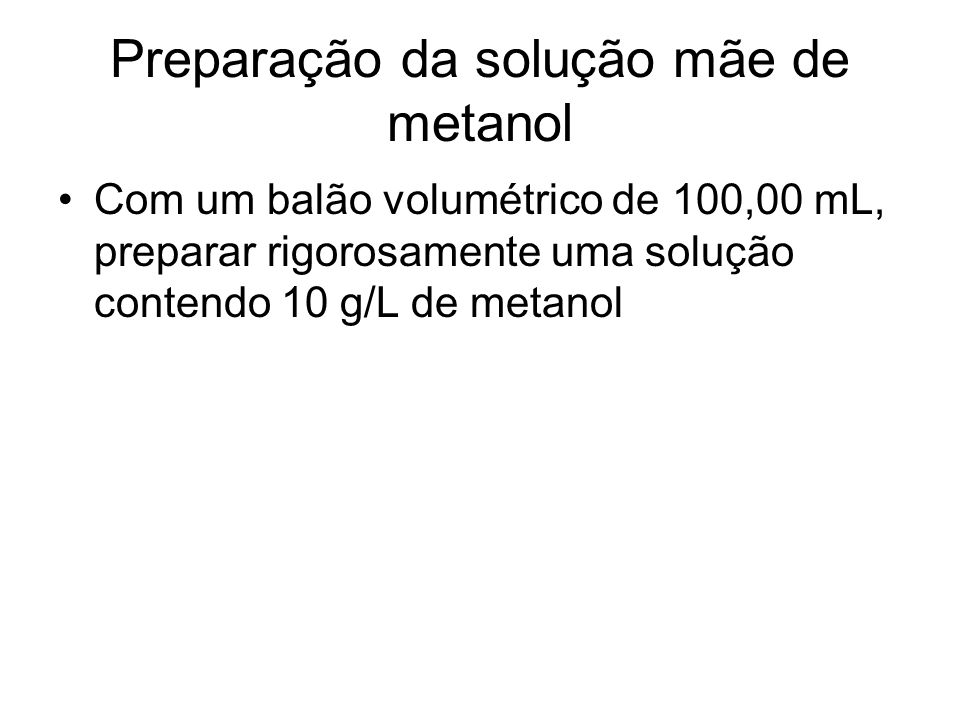 Preparação da solução mãe de metanol
