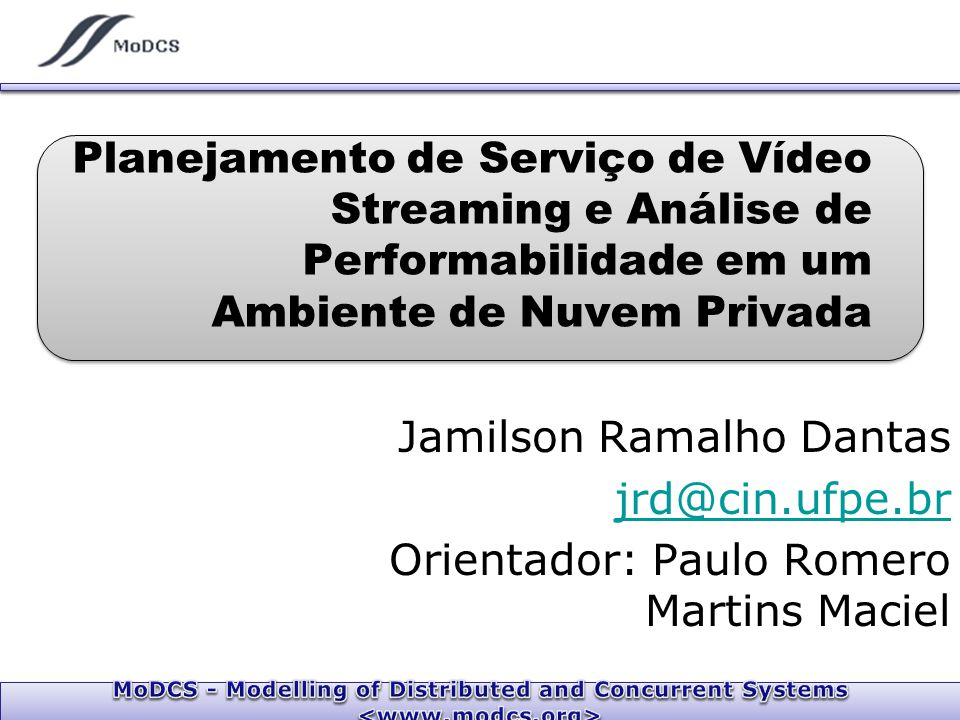 Planejamento de Serviço de Vídeo Streaming e Análise de Performabilidade em um Ambiente de Nuvem Privada