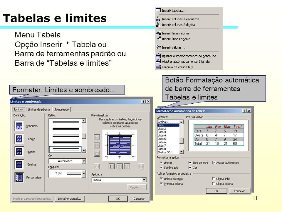 Tabelas e limites Menu Tabela Opção Inserir Tabela ou