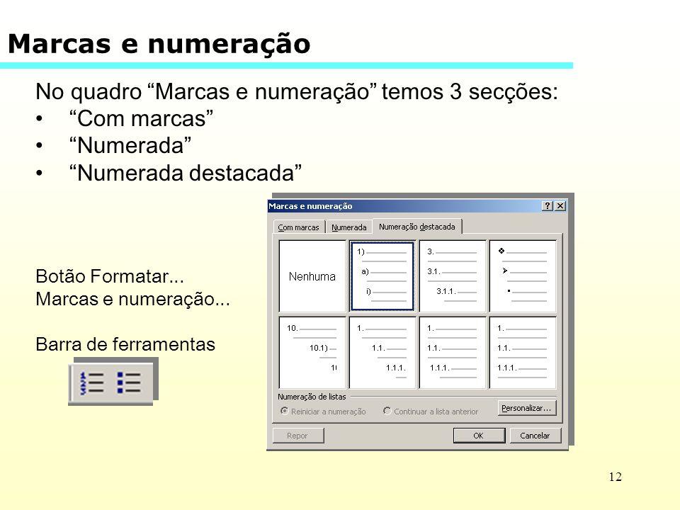 Marcas e numeração No quadro Marcas e numeração temos 3 secções: