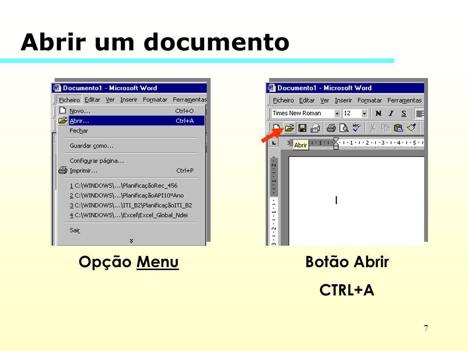 Abrir um documento Opção Menu Botão Abrir CTRL+A