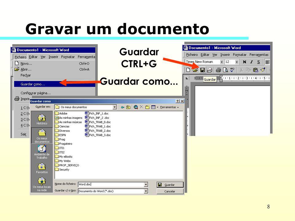 Gravar um documento Guardar CTRL+G Guardar como...