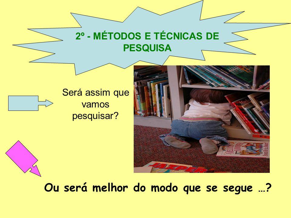 2º - MÉTODOS E TÉCNICAS DE PESQUISA