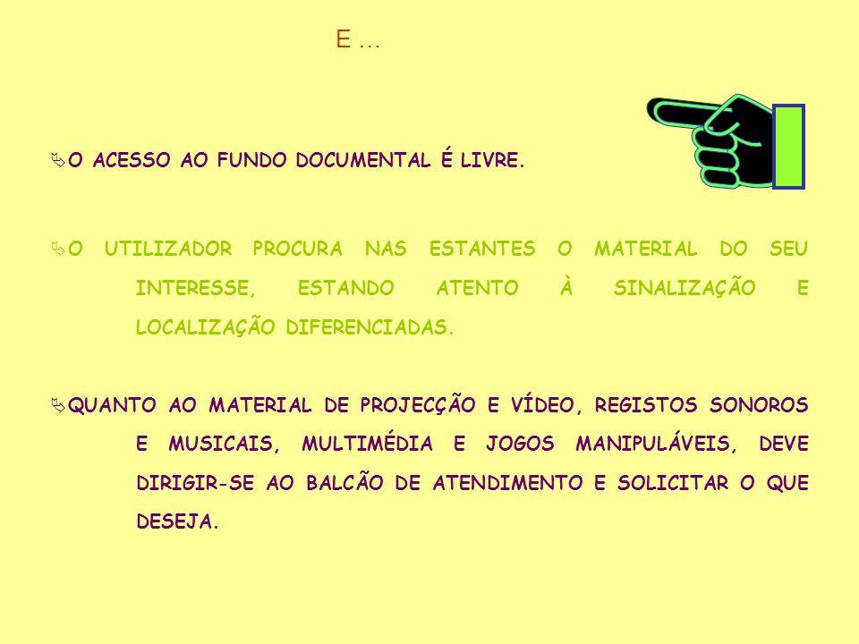 E … O ACESSO AO FUNDO DOCUMENTAL É LIVRE.