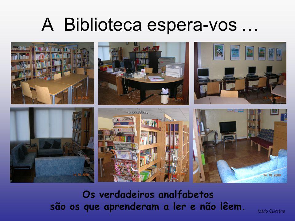 A Biblioteca espera-vos …