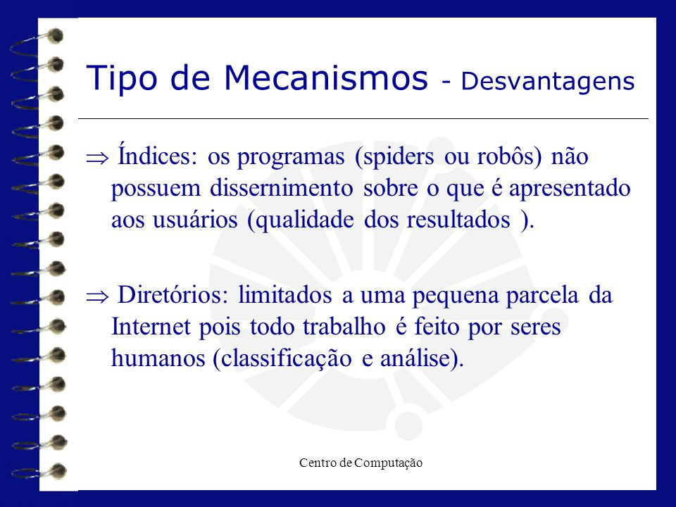 Tipo de Mecanismos - Desvantagens