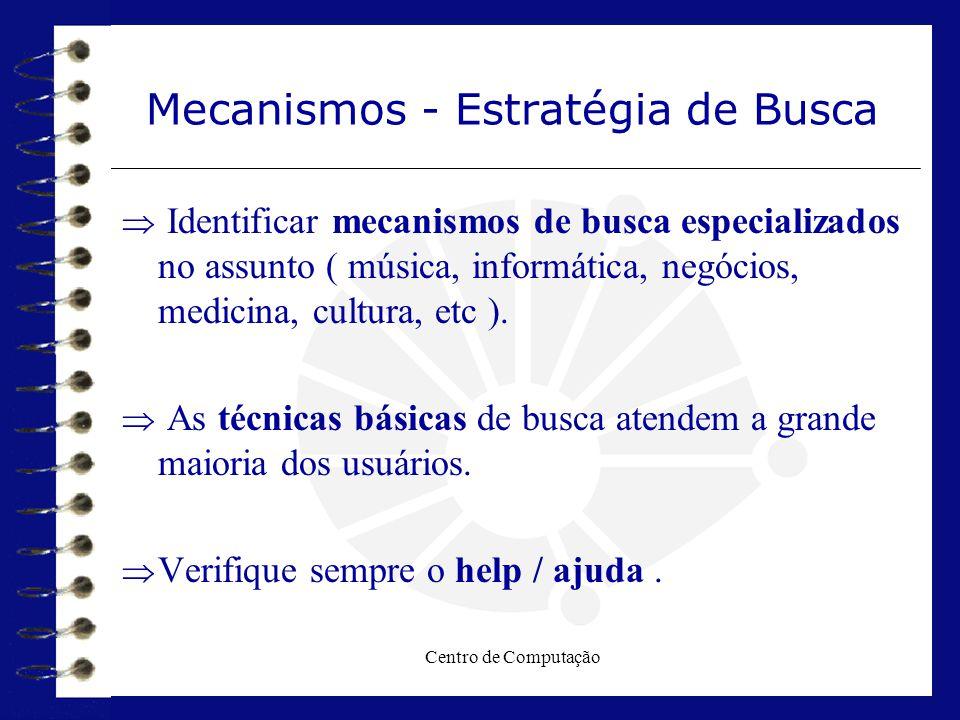 Mecanismos - Estratégia de Busca