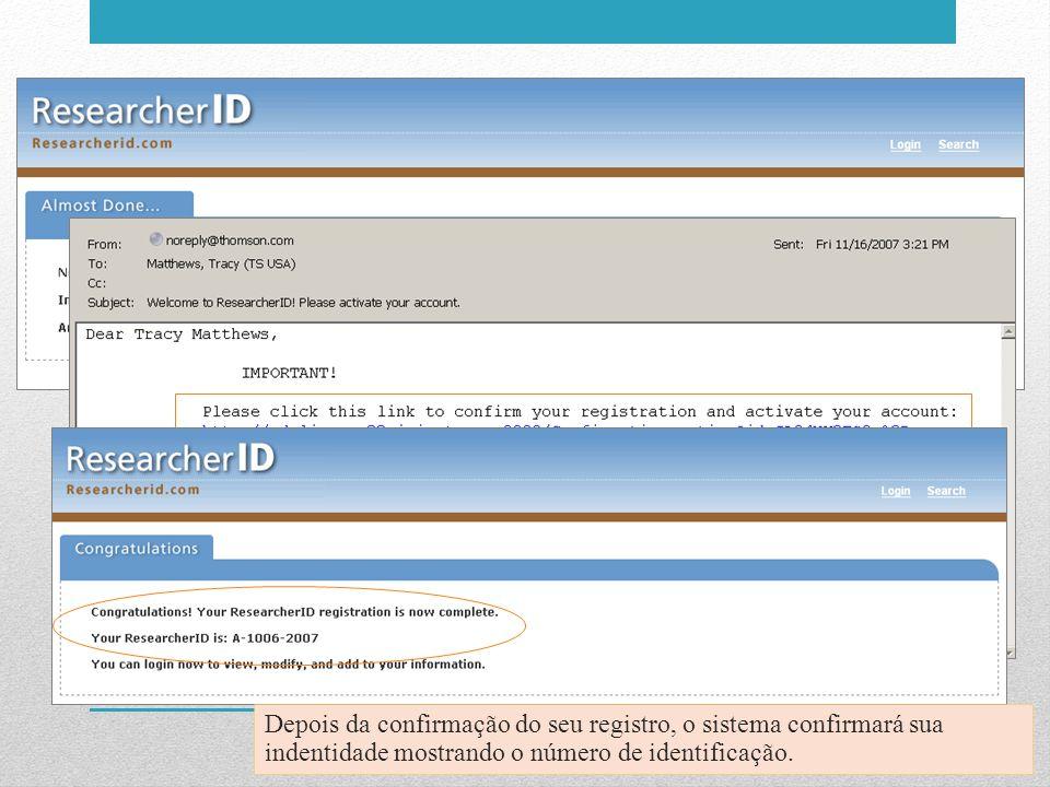 Depois da confirmação do seu registro, o sistema confirmará sua indentidade mostrando o número de identificação.