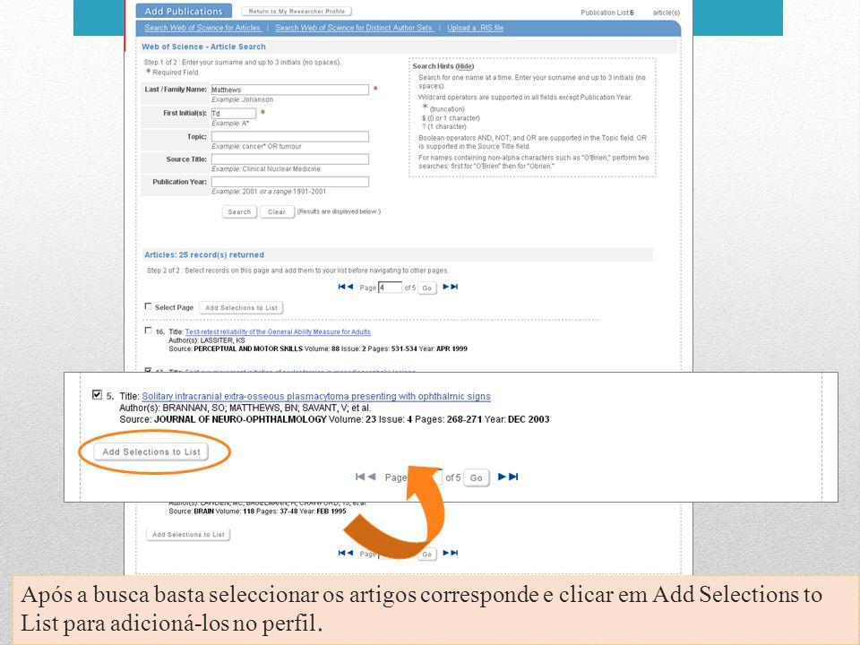 Após a busca basta seleccionar os artigos corresponde e clicar em Add Selections to List para adicioná-los no perfil.