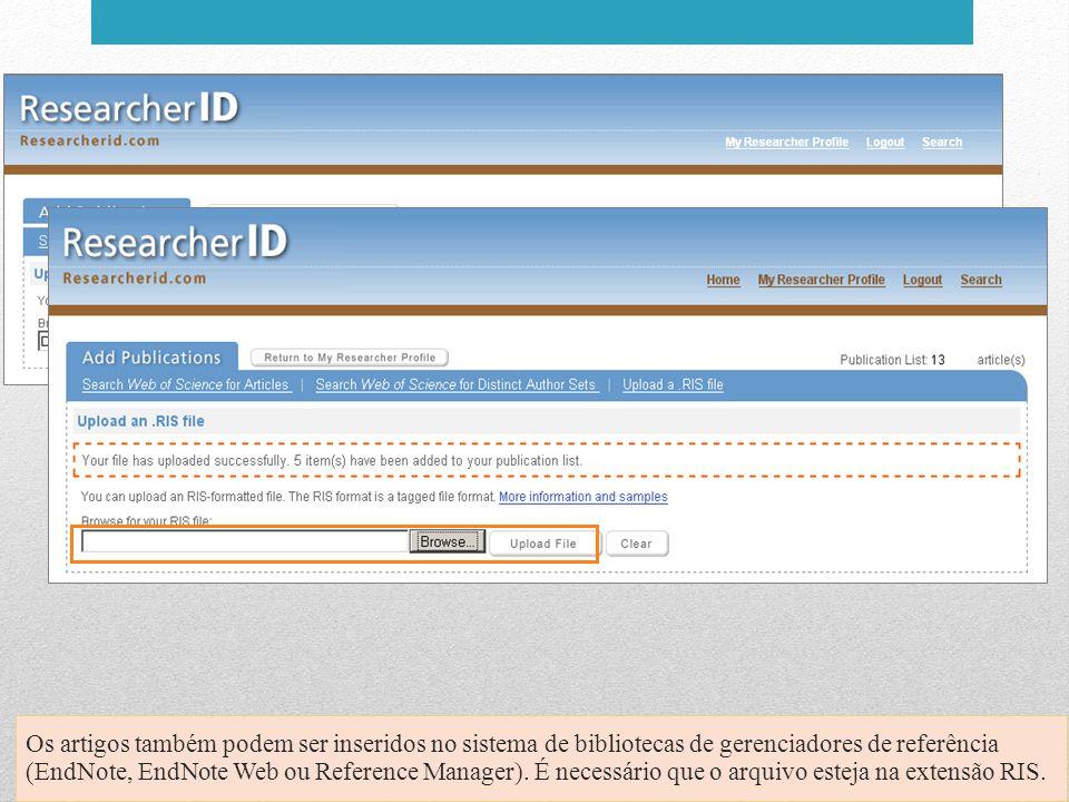 Os artigos também podem ser inseridos no sistema de bibliotecas de gerenciadores de referência (EndNote, EndNote Web ou Reference Manager).