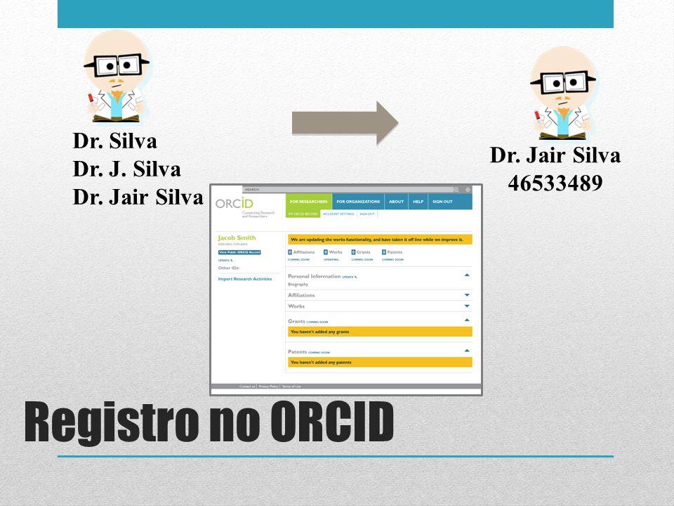 Registro no ORCID Dr. Silva Dr. J. Silva Dr. Jair Silva Dr. Jair Silva
