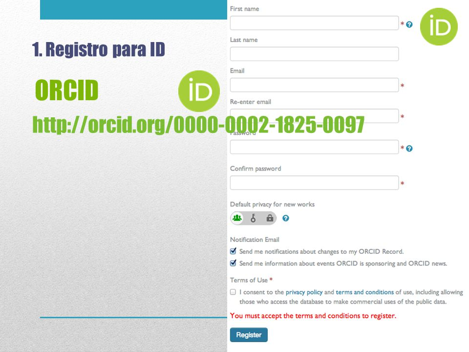 1. Registro para ID ORCID http://orcid.org/0000-0002-1825-0097