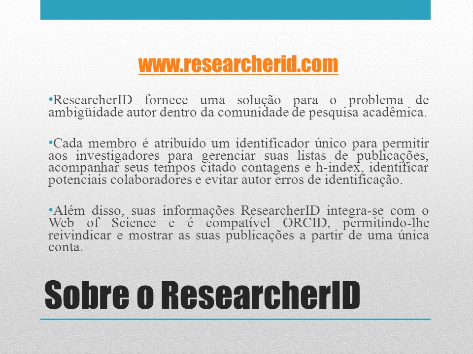 Sobre o ResearcherID www.researcherid.com