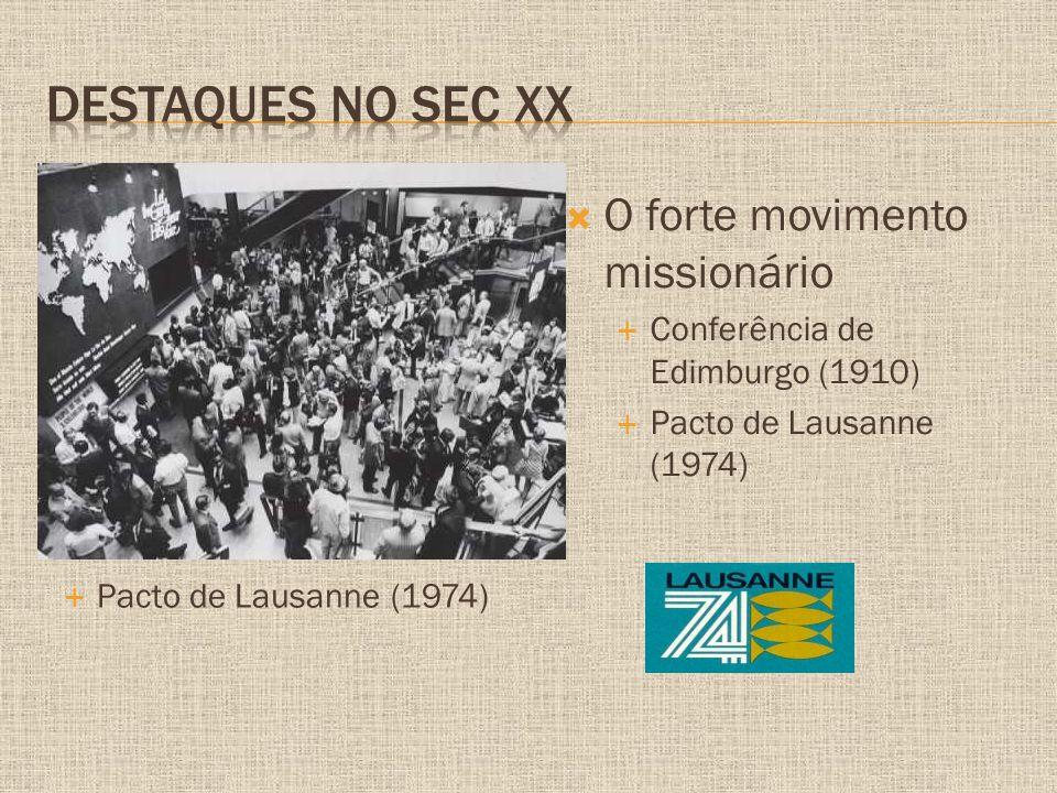 Destaques no sec XX O forte movimento missionário