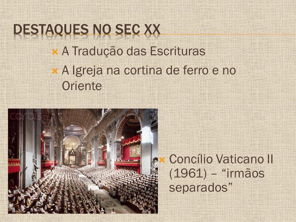 Destaques no sec XX A Tradução das Escrituras
