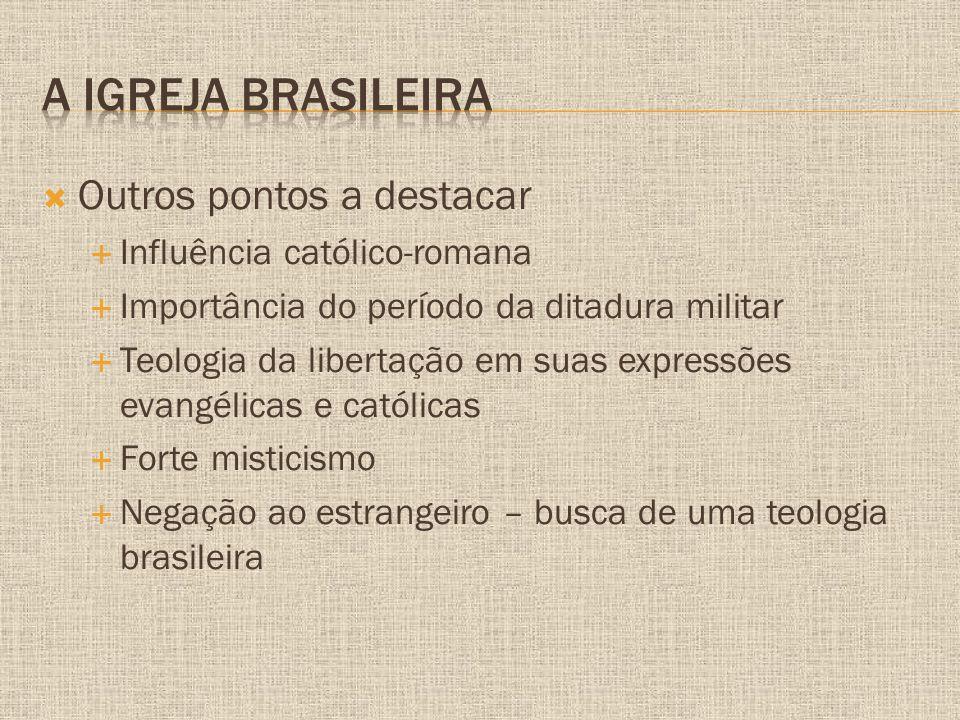 A igreja brasileira Outros pontos a destacar